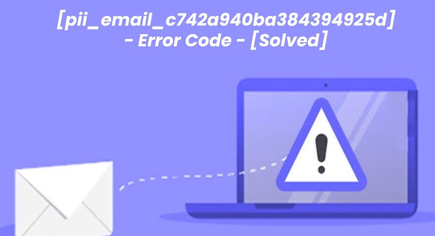 Fix [pii_email_c742a940ba384394925d] error