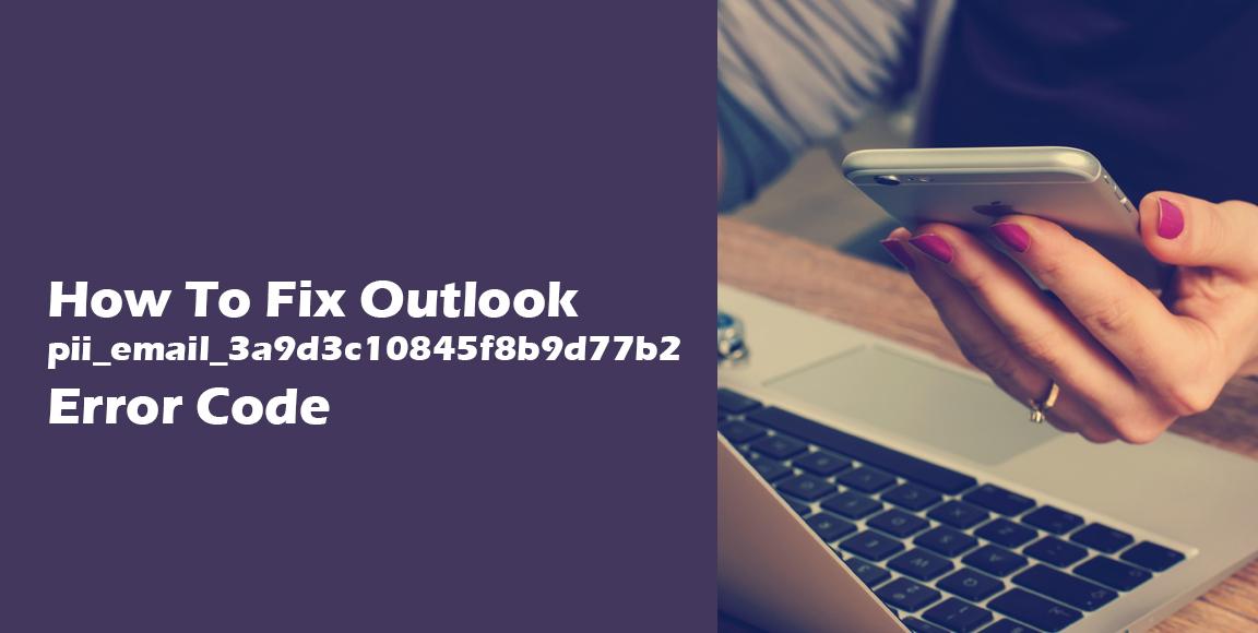 Fix outlook error [pii_email_3a9d3c10845f8b9d77b2]