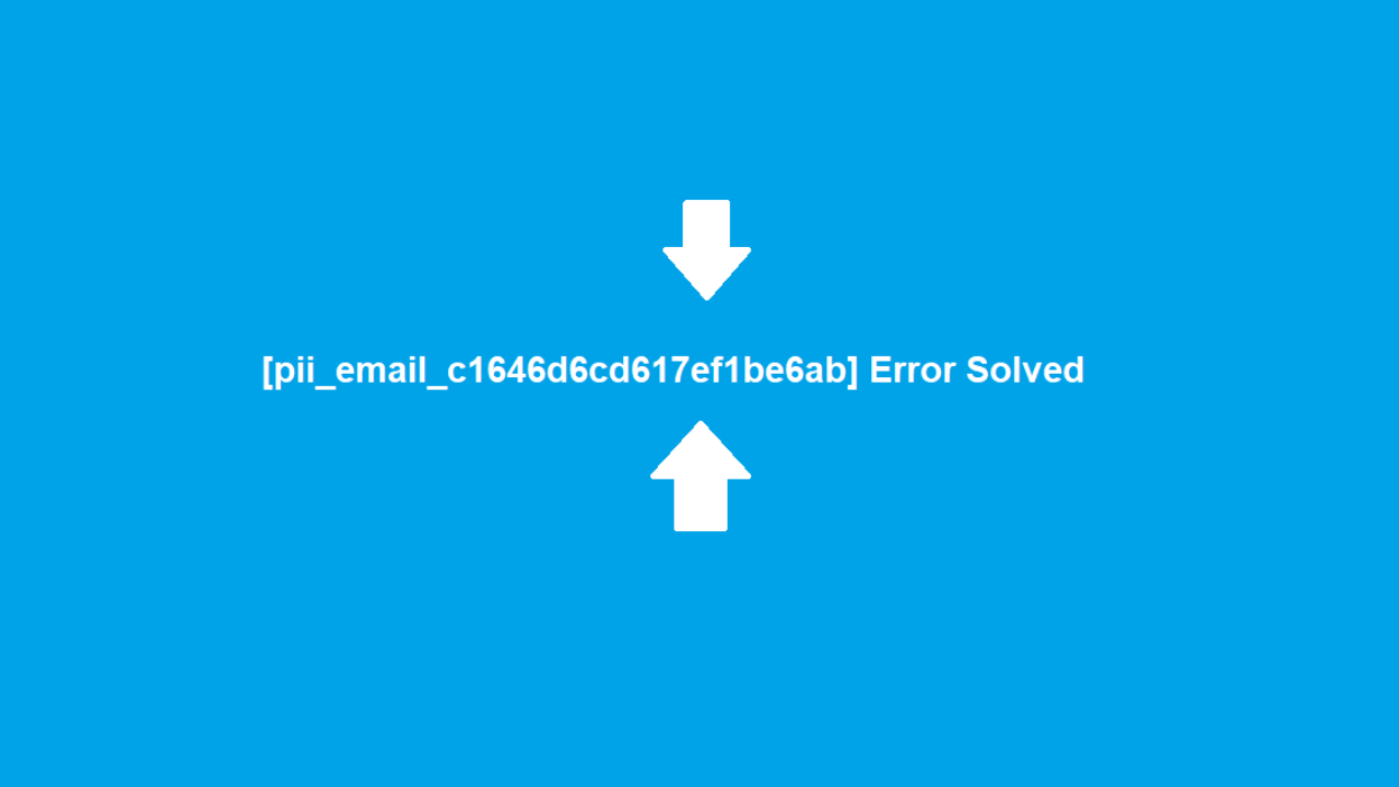Outlook Error code fix [pii_email_c1646d6cd617ef1be6ab]