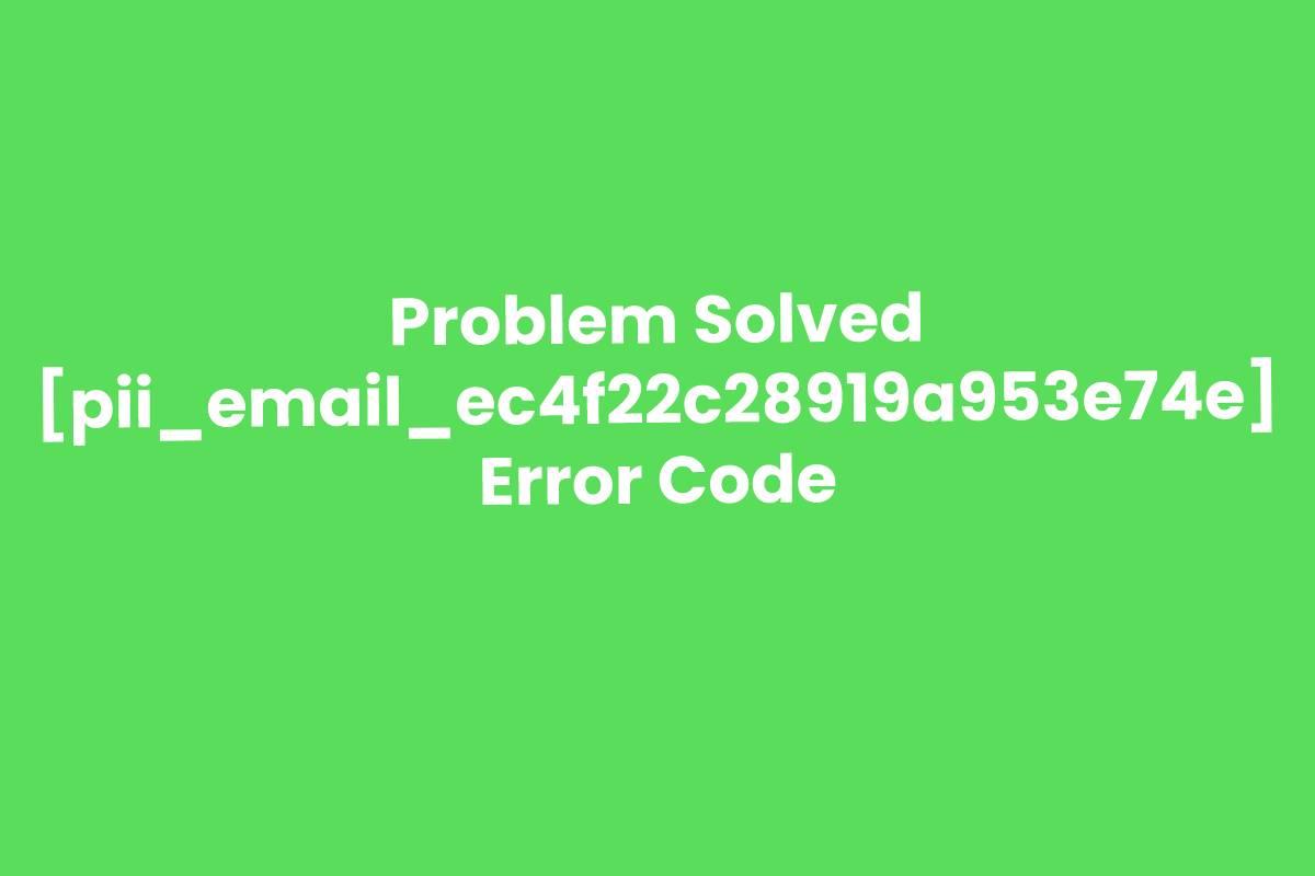 Fix [pii_email_ec4f22c28919a953e74e] error